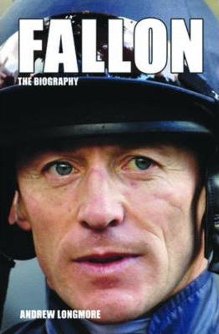 Longmore, Andrew / Fallon: The Biography (Large Paperback)