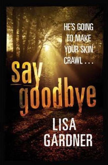 Gardner, Lisa / Say Goodbye (Large Paperback)