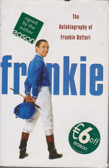 Frankie Dettori / Frankie (Large Hardback) (Signed by the Author)