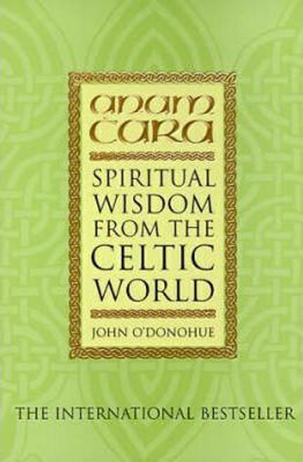 O'Donohue, John / Anam Cara: Spiritual Wisdom from the Celtic World