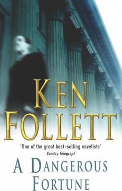 Follett, Ken / A Dangerous Fortune