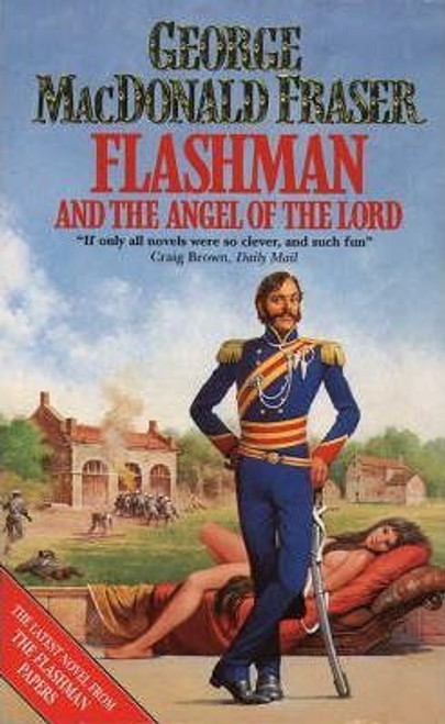 Macdonald Fraser, George / Flashman and the Angel of the Lord