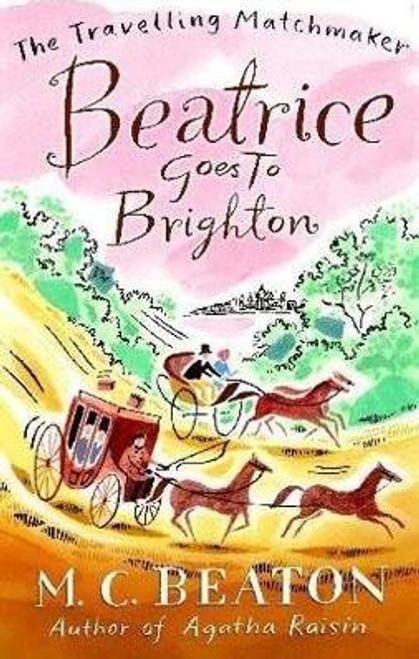 Beaton, M.C. / Beatrice Goes to Brighton