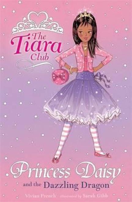 French, Vivian / The Tiara Club: Princess Daisy And The Dazzling Dragon