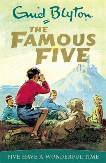Blyton, Enid / The Famous Five: Five Have A Wonderful Time
