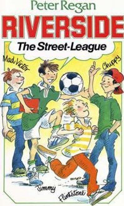Regan, Peter / Riverside: The Street League
