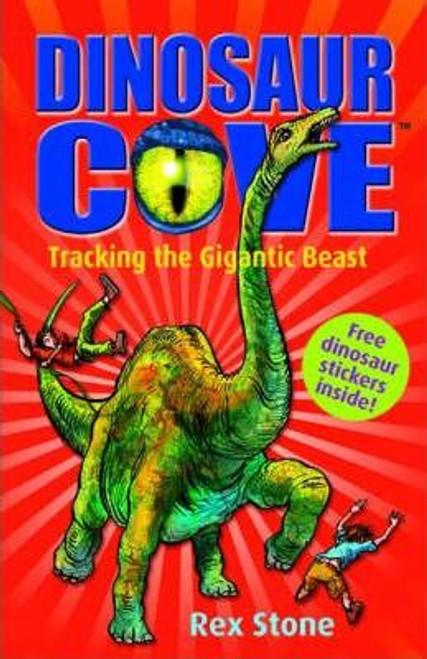 Stone, Rex / Dinosaur Cove: Tracking the Gigantic Beast