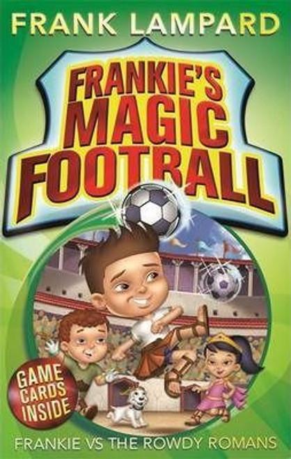 Lampard, Frank / Frankie's Magic Football: Frankie vs The Rowdy Romans