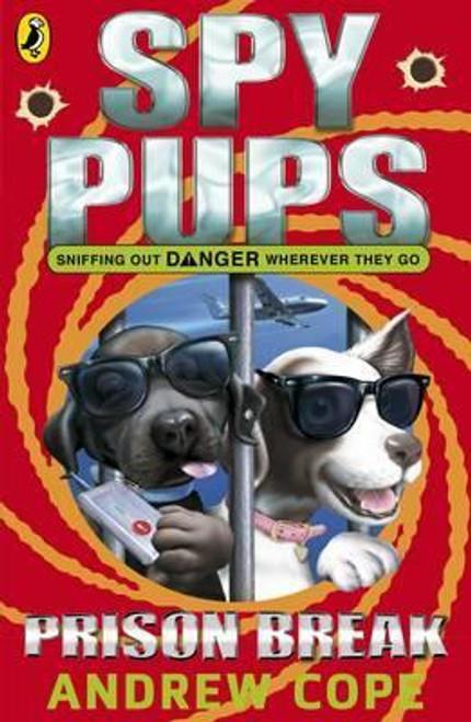 Cope, Andrew / Spy Pups: Prison Break