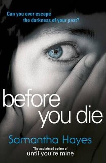 Hayes, Samantha / Before You Die