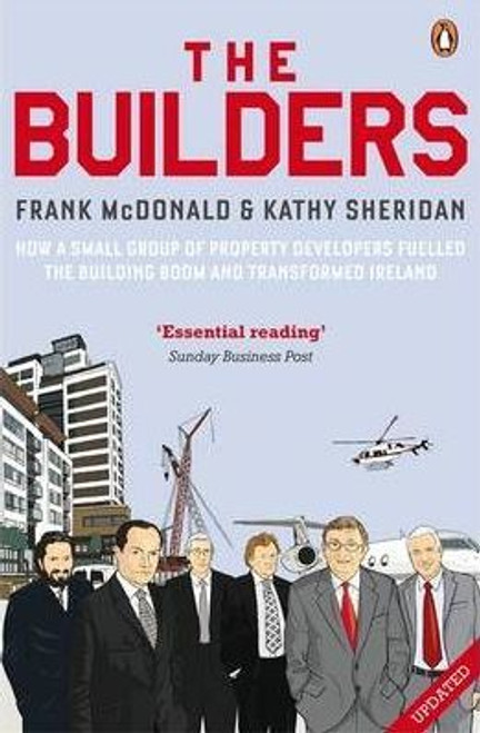 McDonald, Frank / The Builders: How a Small Group of Property Developers Fuelled the Building Boom