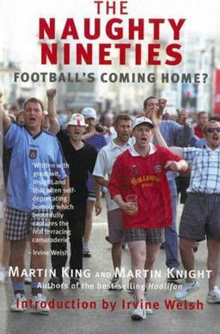King, Martin / The Naughty Nineties : Football's Coming Home?