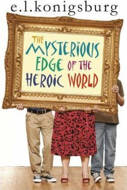 Konigsburg, E.L. / Mysterious Edge Of The Heroic World