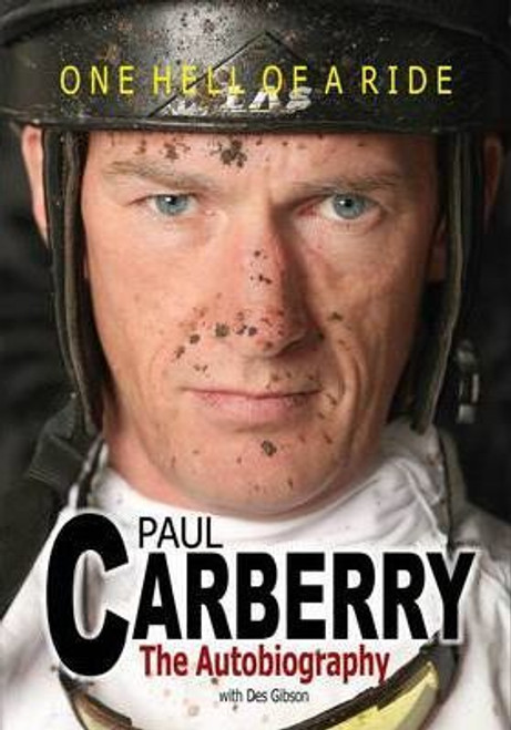 Carberry, Paul / The Autobiography : One Hell of a Ride (Large Hardback)