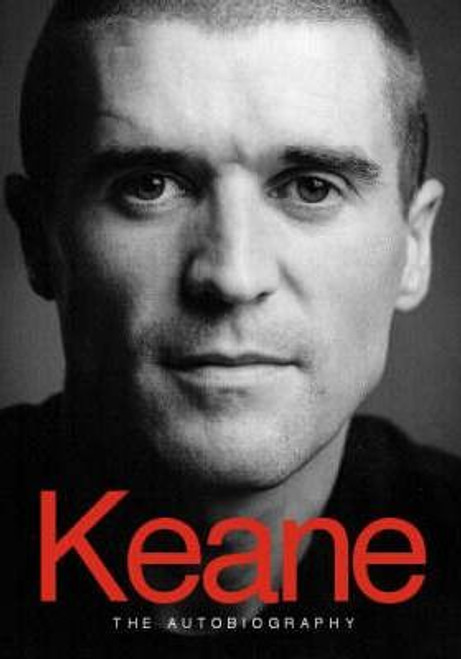 Keane, Roy / Keane : The Autobiography (Large Hardback)