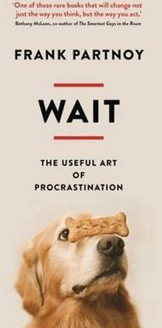 Partnoy, Frank / Wait : The useful art of procrastination (Medium Paperback)