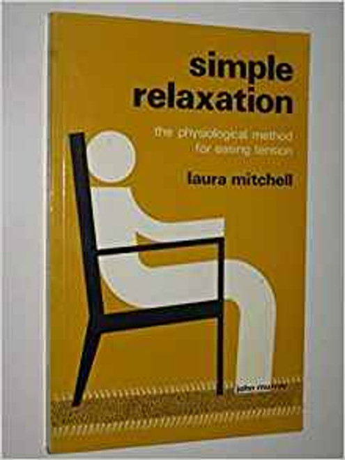 Mitchell, Laura / Simple Relaxation: Physiological Method for Easing Tension (Medium Paperback)