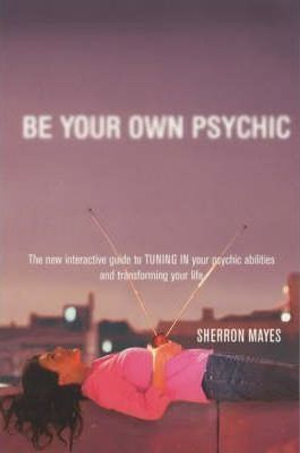 Mayes, Sherron / Be Your Own Psychic (Medium Paperback)