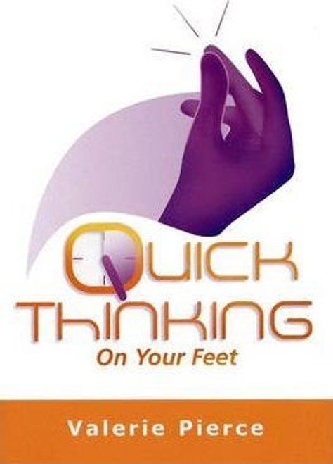Pierce, Valerie / Quick Thinking on Your Feet (Medium Paperback)