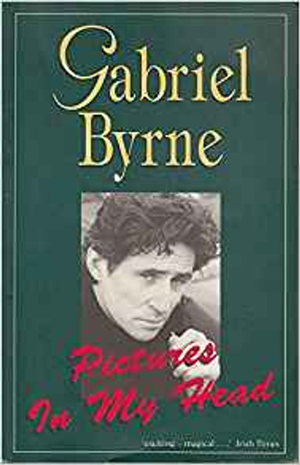 Byrne, Gabriel / Pictures in My Head (Medium Paperback)