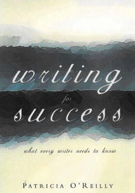O'Reilly, Patricia / Writing for Success (Medium Paperback)