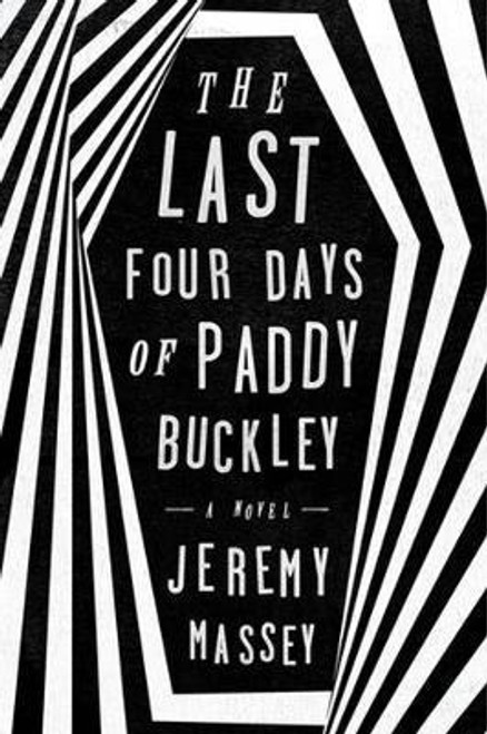Massey, Jeremy / The Last Four Days Of Paddy Buckley (Medium Paperback)