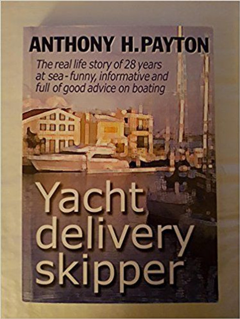 H.Payton, Anthony / Yacht Delivery Skipper (Medium Paperback)