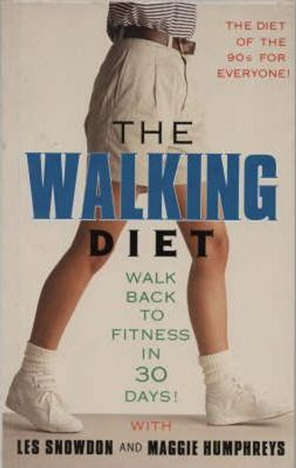 Snowdon, Les / The Walking Diet : Walk Back to Fitness in Thirty Days (Medium Paperback)