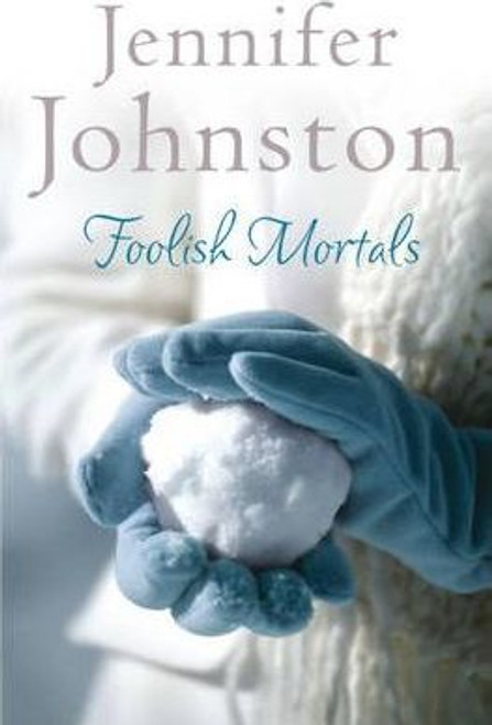 Johnston, Jennifer / Foolish Mortals
