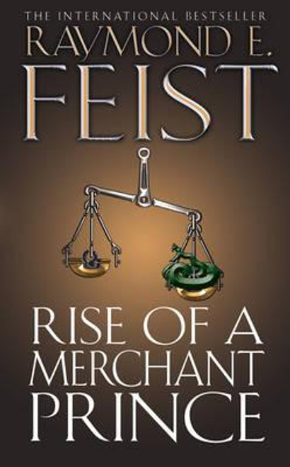 Feist, Raymond E. / Rise of a Merchant Prince (Serpentwar Saga Book 2)
