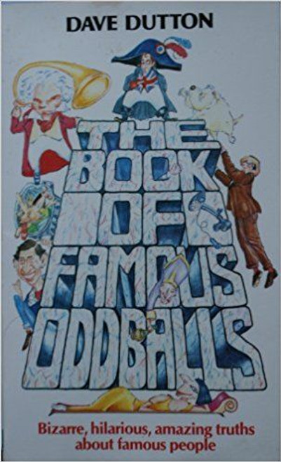Dutton, Dave / The Book of Famous Oddballs