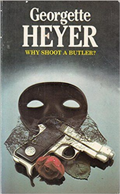 Heyer, Georgett / Why Shoot a Butler?