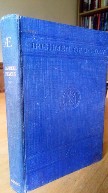 Figgis, Darrell - AE - ( George Russell ) - Irishmen of Today  HB 1st Ed 1916