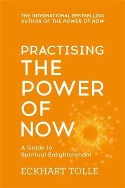 Tolle, Eckhart / Practising The Power Of Now
