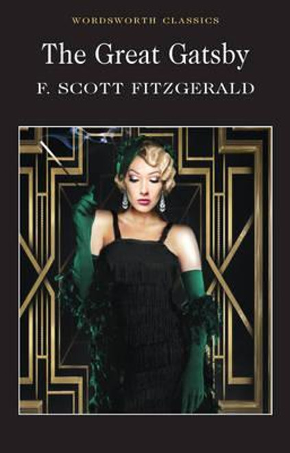 Fitzgerald, F. Scott - The Great Gatsby - Paperback Worsdworth Classic - BRAND NEW - SCHOOL NOVEL