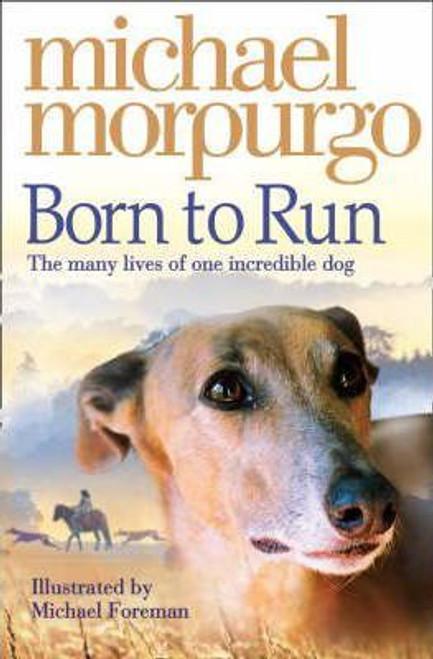 Morpurgo, Michael Born to Run - PB BRAND NEW - Schools Reading List