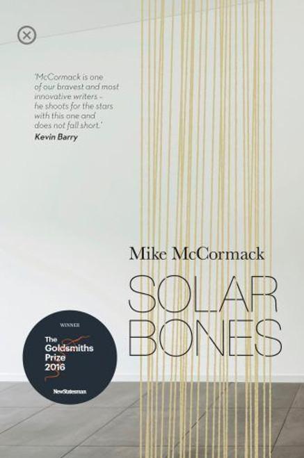 McCormack, Mike - SIGNED Solar Bones PB Booker Prize & Goldsmith Prize