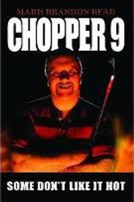 Read, Mark Brandon / Chopper 9 : Some Don't Like it Hot