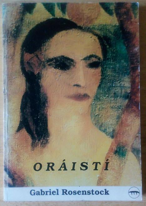 Rosenstock, Gabriel - Oráistí SIGNED PB Dánta Poems Collection Gaeilge  PB  1991