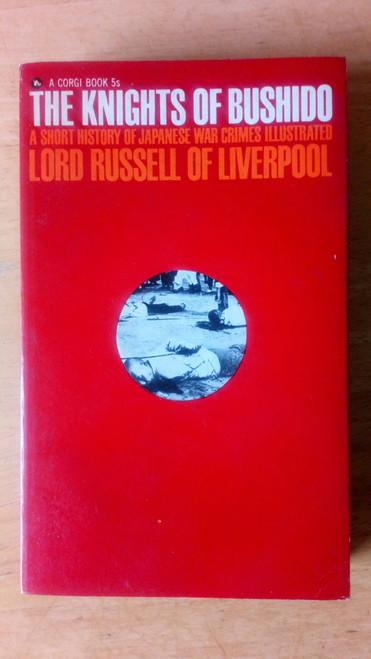 Russell, Edward ( Lord Russell ) The Knights of Bushido - Japanese War Crimes WW2 Vintage Corgi PB