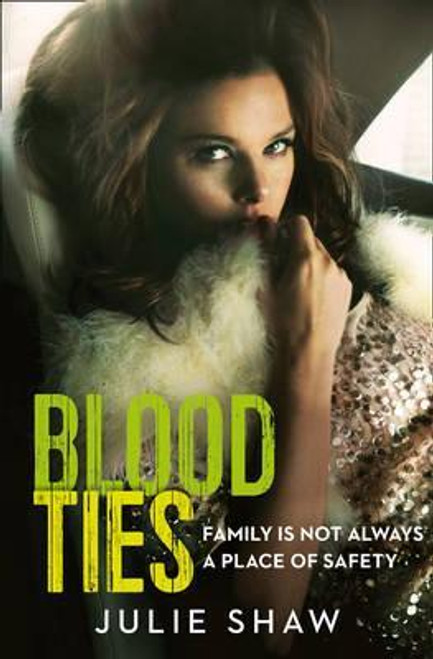 Shaw, Julie / Blood Ties : Family is Not Always a Place of Safety