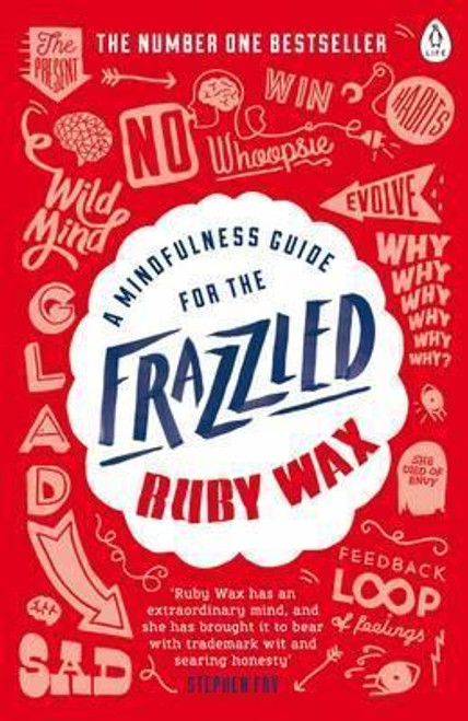 Wax, Ruby / A Mindfulness Guide for the Frazzled