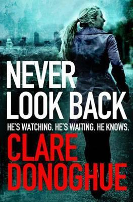Donoghue, Clare / Never Look Back