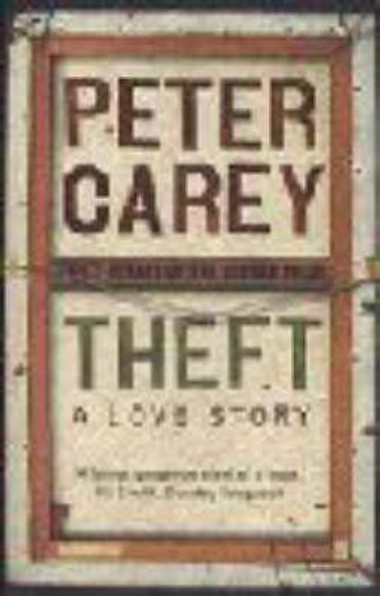 Carey, Peter / Theft: A Love Story