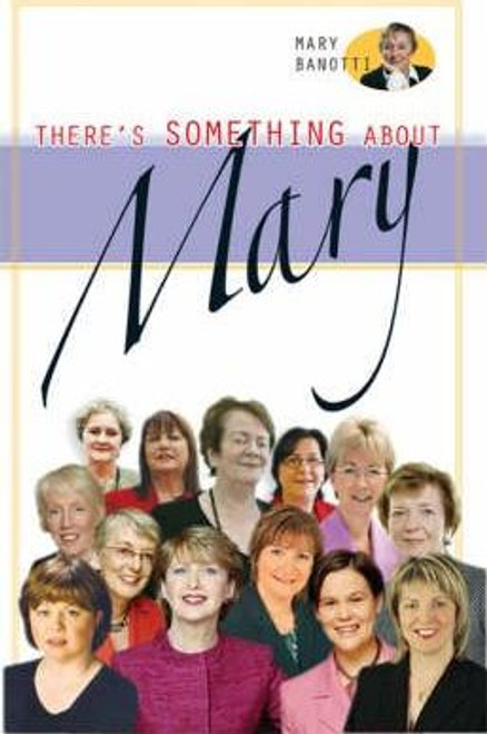 Banotti, Mary / There's Something About Mary
