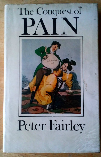 Fairley, Peter - The Conquest of Pain - SIGNED HB 1978 Medical History