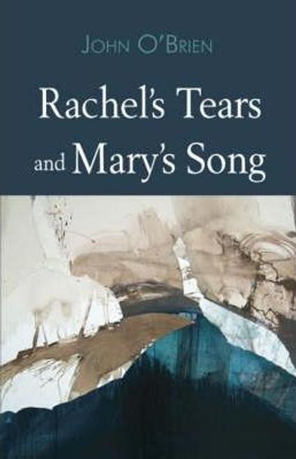O'Brien, John / Rachel's Tears and Mary's Songs