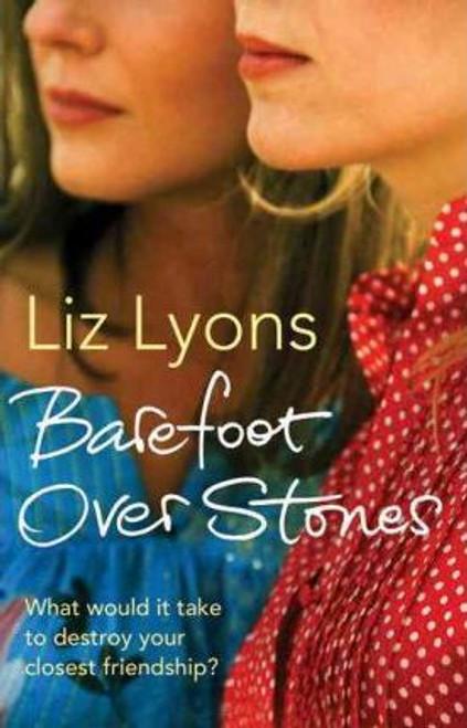 Lyons, Liz / Barefoot Over Stones