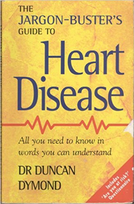 Dymond, Duncan / Jargon-buster's Guide to Heart Disease: All You Need to Know in Words You Can Understand