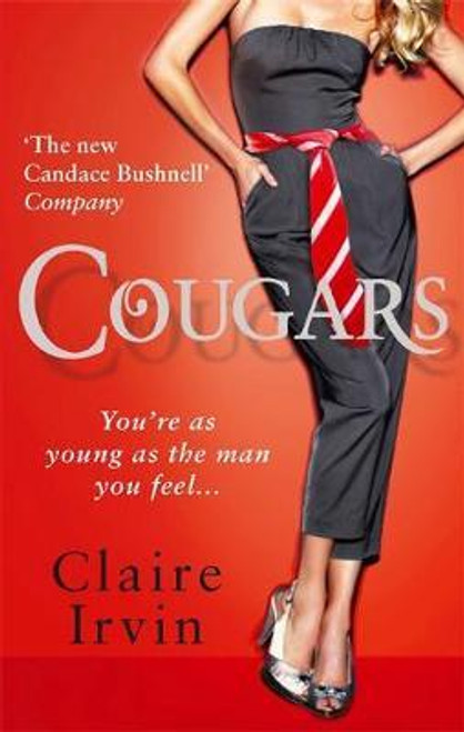 Irvin, Claire / Cougars : You're as young as the man you feel